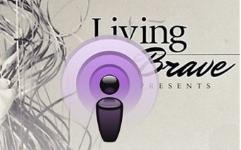 "Listen to Interview with Author of  ""Living Brave . . ."""
