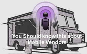 What you should know about Mobile Vendors